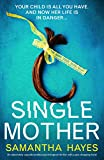 Single Mother: An absolutely unputdownable psychological thriller with a jaw-dropping twist