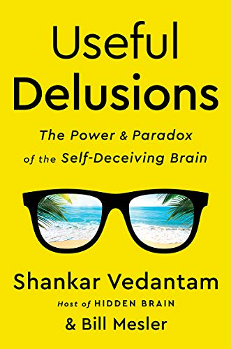 Image of Useful Delusions: The Power and Paradox of the Self-Deceiving Brain