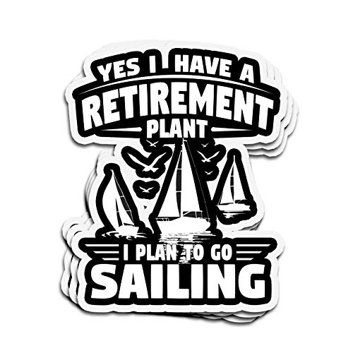 DKISEE 3 PCs Stickers Yes, I Retirement Plan I Sailing Sailing Die-Cut Wall Decals for Laptop Window 4 inches