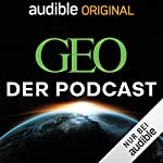 GEO. Der Podcast. (Original Podcast) Titelbild