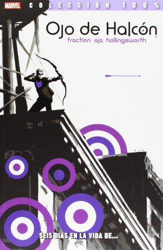 Ojo De Halcón 1. Seis Días En La Vida De… (100% Marvel - Ojo De Halcon)