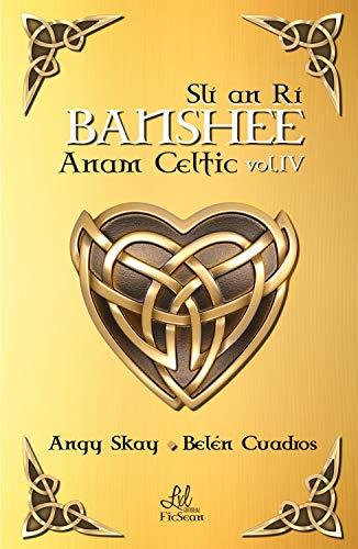 Banshee: Slí an Rí (Saga Anam Celtic nº 4) de Angy Skay