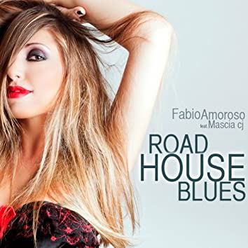 Road House Blues (feat. Mascia Cj)