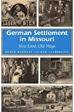 German Settlement in Missouri: New Land, Old Ways (Missouri Heritage Readers)