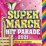 キング スーパー・マーチ ヒット・パレード2021~Make you happy