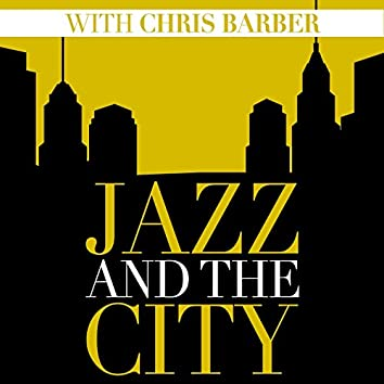 Jazz And The City With Chris Barber