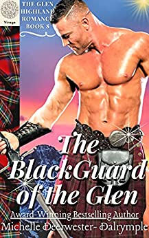 The Blackguard of the Glen: A Steamy Highlander Medieval Scottish Historical Romance Novel (The Glen Highland Romance Book 8) by [Michelle Deerwester-Dalrymple]