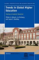 Trends in Global Higher Education: Tracking an Academic Revolution (Global Perspectives on Higher Education)