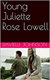Young Juliette Rose Lowell (English Edition)