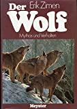 Der Wolf: Mythos und Verhalten