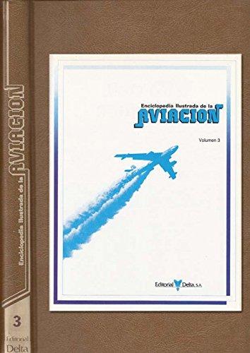 ENCICLOPEDIA ILUSTRADA DE LA AVIACIÓN. VOL. 3 (Combate aéreo cerrado; F-111: bombardero de ala variable; Hawker Hurricane)