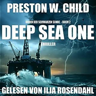 Deep Sea One     Orden der Schwarzen Sonne 2              Autor:                                                                                                                                 Preston William Child                               Sprecher:                                                                                                                                 Ilja Rosendahl                      Spieldauer: 7 Std. und 48 Min.     37 Bewertungen     Gesamt 2,8