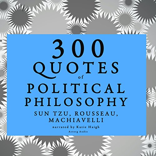 300 Quotes of Political Philosophy audiobook cover art