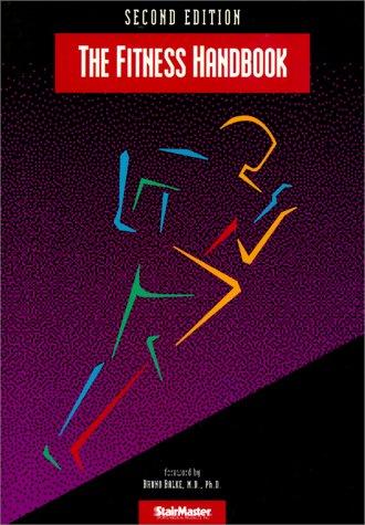 The Stairmaster Fitness Handbook: A User's Guide to Exercise Testing and Prescription
