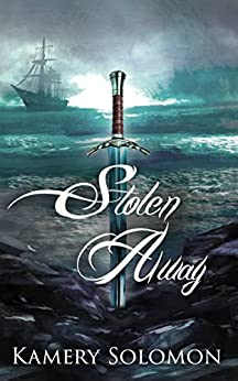 Stolen Away: A Time Travel Romance (The Swept Away Saga Book 4) by [Kamery Solomon]
