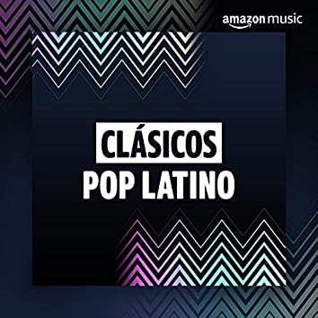 Clásicos: Pop Latino