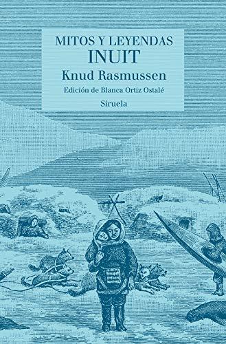 Mitos y leyendas inuit (Las Tres Edades/ Biblioteca de Cuentos Populares nº 27)