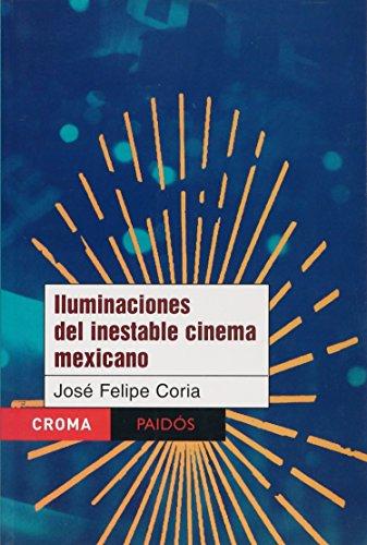 ILUMINACIONES DEL INESTABLE CINEMA MEXICANO