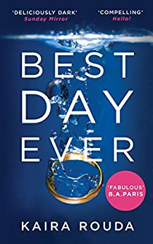 Best Day Ever: A gripping psychological thriller with a twist you won't see coming! by [Kaira Rouda]