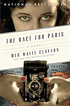 The Race for Paris: A Novel by [Meg Waite Clayton]