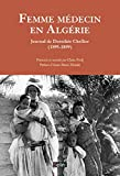 Femme Medecin en Algérie - Journal de Dorothée Chellier (1895-1899)
