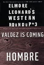 Elmore Leonard's Western Roundup #3: Valdez is Coming & Hombre