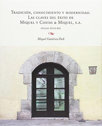Tradición, conocimiento y modernidad. Las claves del éxito de Miquel y Costas & (FORA DE COL·LECCIÓ)
