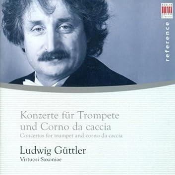 Trumpet and Horn Recital: Guttler, Ludwig - Georg Friedrich Händel / Johann Melchior Molter / Johann Wilhelm Hertel / Johann Valentin Rathgeber / Johannes Matthias Sperger