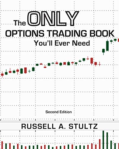 The Only Options Trading Book You'll Ever Need: (Second Edition)