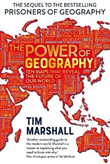 The Power of Geography: Ten Maps That Reveal the Future of Our World