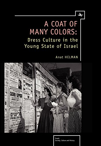 A Coat of Many Colors: Dress Culture in the Young State of Israel (Israel: Society, Culture, and History)