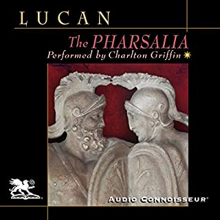 The Pharsalia                   By:                                                                                                                                 Lucan                               Narrated by:                                                                                                                                 Charlton Griffin                      Length: 10 hrs and 39 mins     1 rating     Overall 5.0