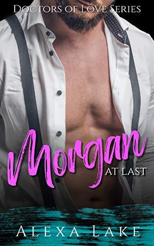 Morgan: At Last (Doctors of Love Book 1) (English Edition)