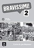 Italien 2e année Bravissimi ! 2 A2 : Livre du professeur