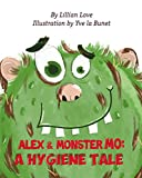 Alex and Monster Mo: A Hygiene Tale Children's Bedtime Short Stories About a Boy and a Monster, Picture Book, Healthy Habits For Kids, Kids books, Ages 3-8