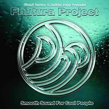 Smooth Sound for Cool People (Giangi Caruso & Andrea Depp Present Phutura Project)