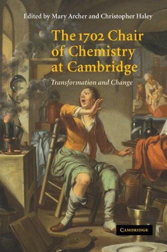 The 1702 Chair of Chemistry at Camb: Transformation and Change