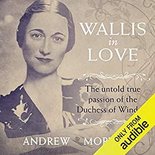 Wallis in Love                   By:                                                                                                                                 Andrew Morton                               Narrated by:                                                                                                                                 Cameron Stewart                      Length: 11 hrs and 59 mins     66 ratings     Overall 4.0