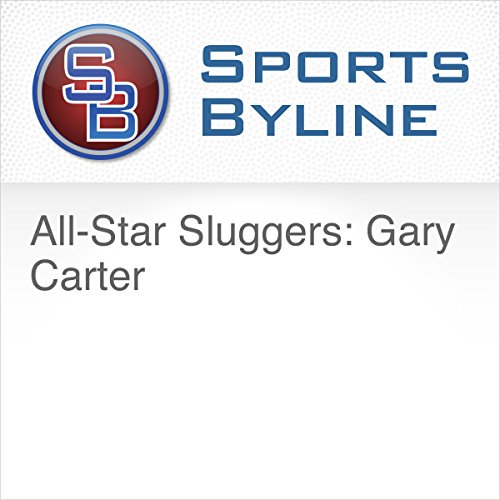 All-Star Sluggers: Gary Carter audiobook cover art