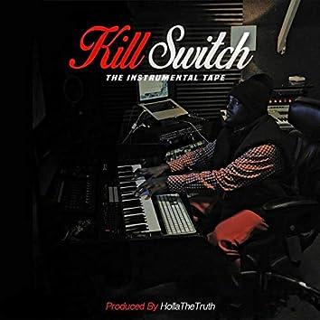 Kill Switch the Instrumental Tape