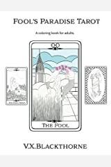 Fool's Paradise Tarot: A coloring book for adults. Paperback