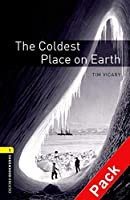 The Coldest Place on Earth CD Pack (Oxford Bookworms Library)