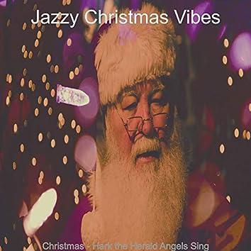 Christmas - Hark the Herald Angels Sing