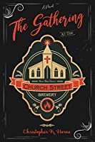 The Gathering at the Church Street Brewery