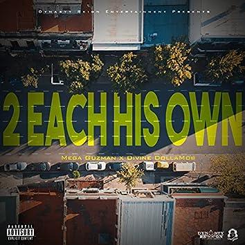2 Each His Own (feat. Divine Dollamob)