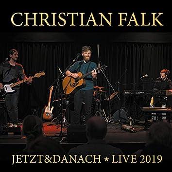 Jetzt&danach (Live 2019)