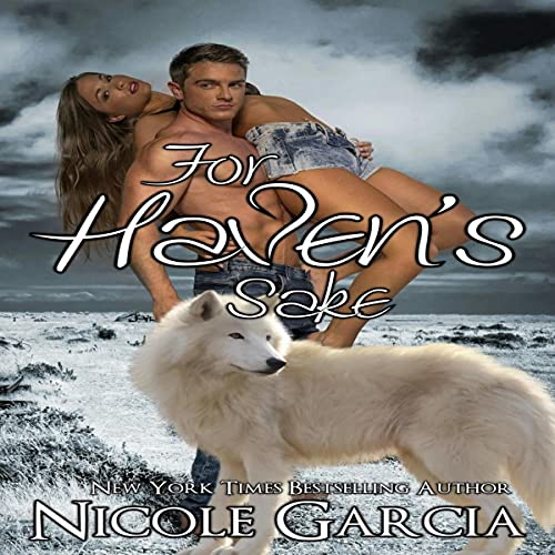 For Haven's Sake Audiobook By Nicole Garcia cover art