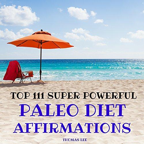 Top 111 Super Powerful Paleo Diet Affirmations Titelbild