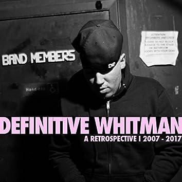 Definitive Whitman a Retrospective I 2007 - 2017