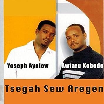 Tsegah Sew Aregen